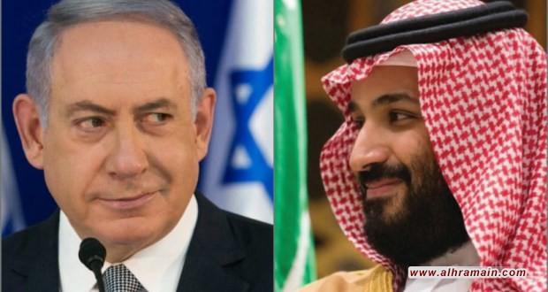 """مصدر لـ """"القناة 12"""" الصهيونية: لقاء محمد بن سلمان ونتنياهو كان """"حميماً للغاية"""""""