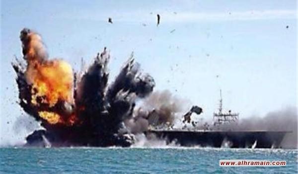 القوة البحرية اليمنية تدمر بصاروخين بارجة لتحالف العدوان كانت تنفذ إنزالا قبالة الحديدة